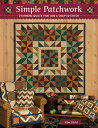 Simple Patchwork: Stunning Quilts That Are a Snap to Stitch SIMPLE PATCHWORK