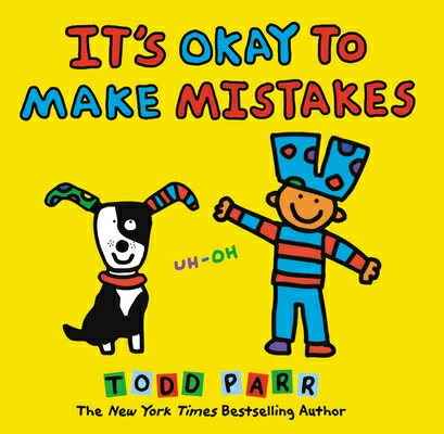 It's Okay to Make Mistakes ITS OKAY TO MAKE MISTAKES [ Todd Parr ]