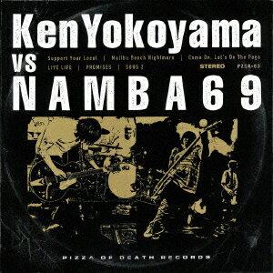 Ken Yokoyama VS NAMBA69 [ Ken Yokoyama/NAMBA69 ]