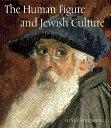The Human Figure and Jewish Culture HUMAN FIGURE & JEWISH CULTURE [ Eliane Strosberg ]
