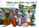 HAVE YOU SEEN MY CAT (H) HAVE YOU SEEN MY CAT (World of Eric Carle) Eric Carle