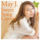 Sweet Song Covers May J.
