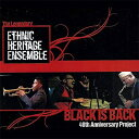 爵士 - 【輸入盤】Black Is Back: 40th Anniversary Project [ Ethnic Heritage Ensemble ]