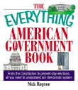 The Everything American Government Book: From the Constitution to Present-Day Elections, All You Nee EVERYTHING AMER GOVERNMENT BK (Everything(r))