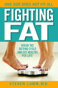 Fighting Fat: Break the Dieting Cycle and Get Healthy for Life! [ Steven Lamm ]