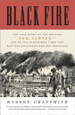 Black Fire: The True Story of the Original Tom Sawyer--And of the Myst...