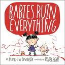Babies Ruin Everything [ Matthew Swanson ]
