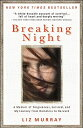 Breaking Night: A Memoir of Forgiveness, Survival, and My Journey from Homeless to Harvard BREAKING NIGHT [ Liz Murray ]