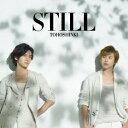 STILL(初回限定CD+DVD) [ 東方神起 ]