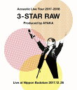 Acoustic Live Tour 2017-2018 ?3-STAR RAW?【Blu-ray】