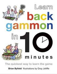 LearnBackgammonin10Minutes:TheQuickestWaytoLearntheGame[BrianByfield]