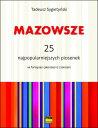 【輸入楽譜】スィギェティンスキ, Tadeusz: Mazowsze: 25 the Most Popular Songs of