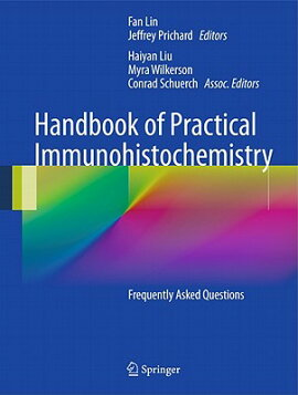 Handbook of Practical Immunohistochemistry: Frequently Asked Questions