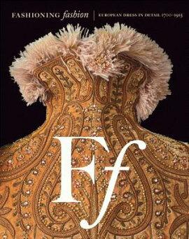 FASHIONING FASHION:EUROPEAN DRESSES 17(H