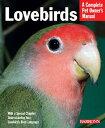 Lovebirds LOVEBIRDS REV/E 3/E (Barron's Complete Pet Owner's Manuals (Paperback)) [ Mary Gorman ]