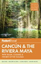 Fodor's Cancun & the Riviera Maya: With Tulum, Coz