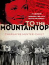 To the Mountaintop: My Journey Through the Civil Rights Movement TO THE MOUNTAINTOP (New York Times Books)