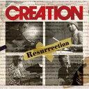 Resurrection [ クリエイション ]