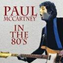 【輸入盤】In The 80's [ Paul McCartney ]