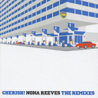 CHERISH����NONA_REEVES_THE_REMIXES