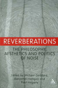 Reverberations:ThePhilosophy,AestheticsandPoliticsofNoise[MichaelGoddard]