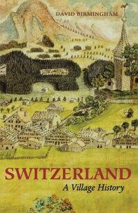 Switzerland��_A_Village_History