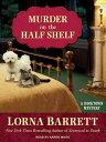 Murder on the Half Shelf MURDER ON THE HALF SHELF CD/ D (Booktown Mystery) Lorna Barrett