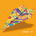 CHANCE (初回限定盤 CD+DVD) [ HY ]