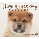 Have a nice day������Ǥ����Τ�!/���ȥ��르����