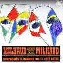 ミヨー自作を振る 「6つの室内交響曲」、「ヴィオラ協奏曲」、「エクスの謝肉祭」他 [ ダリウス・ミヨー ]