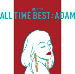 ALL TIME BEST : ADAM [ MINMI ]