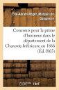 Concours Pour La Prime D'Honneur Dans Le Departement de la Charente-Inferieure En 1866 FRE-CONCOURS POUR LA PRIME DHO (Generalites)