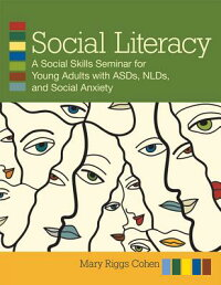 SocialLiteracy:AGuidetoSocialSkillsSeminarsforYoungAdultswithAsd,Nld,andSocialAnxiet