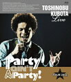 25th Anniversary Toshinobu Kubota Concert Tour 2012 Party ain't A Party! 【Blu-ray】