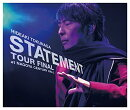 STATEMENT TOUR FINAL at NAGOYA CENTURY HALL(��������A 2CD+DVD)