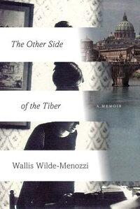 TheOtherSideoftheTiber:ReflectionsonTimeinItaly[WallisWilde-Menozzi]