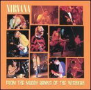 ��͢���ס� NIRVANA / FROM THE MUDDY BANKS OF THE WISHKAH