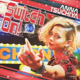 Switch On!(CD+DVD) [ <strong>土屋アンナ</strong> ]