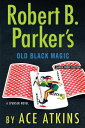 Robert B. Parker's Old Black Magic ROBERT B PARKERS OLD BLACK MAG [ Ace Atkins ]