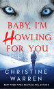 Baby, I'm Howling for You BABY IM HOWLING FOR YOU (Alphaville) [ Christine Warren ] align=