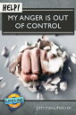 Help! My Anger Is Out of Control HELP MY ANGER IS OUT OF CONTRO (Life-Line Mini-Book) [ Jim Newheiser ]