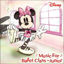 Disney Music for Ballet Class Junior [ 針山真実 ]