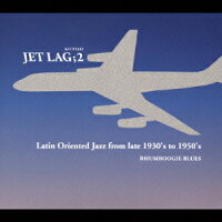 JET_LAG��2_Latin_Oriented_Jazz_from_late_1930��s_to_1950��s