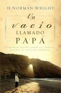 Un_Vacio_Llamado_Papa_��_A_Dad-