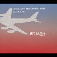 JET_LAG��4_Cuban_Dance_Music_1940s��1950s_Cabaret_Baile_Baile