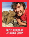 HAPPY QUOKKAS with ALLAN DIXON ーQUOKKA SELFIES- [ アラン・ディクソン ]