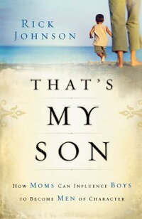 That��s_My_Son��_How_Moms_Can_In