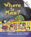 Where Is Max ROOKIE READER WHERE IS MAX (Rookie Readers: Level A (Paperback)) Mary E. Pearson