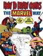 How to Draw Comics the Marvel Way 【MARVELCorner】 [ STAN LEE ]