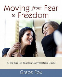 MovingfromFeartoFreedom:AWoman-To-WomanConversationGuide